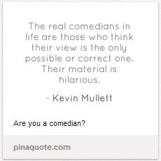Stuff Kevin Mullett Has Said on Pinterest via Pin A Quote